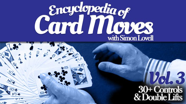 Encyclopedia of Card Moves Volume 3: Controls & Double Lifts Instant Download