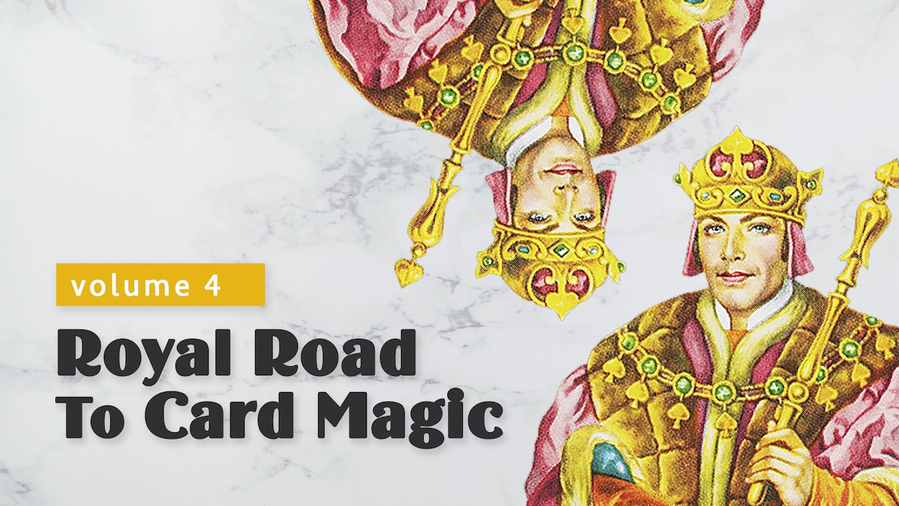 Royal Road to Card Magic: Volume 4