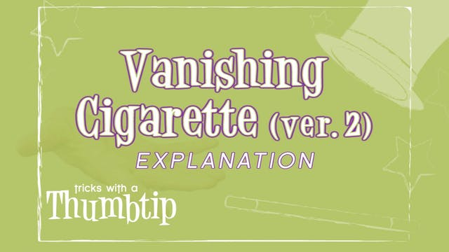 Vanishing Cigarette Version 2