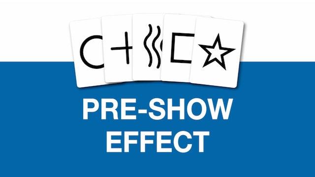 Pre-Show Effect