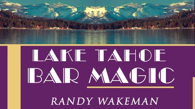 Lake Tahoe Bar Magic with Randy Wakeman