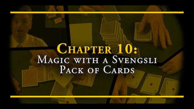 Chapter 10 - Magic with a Svengali Pack of Cards