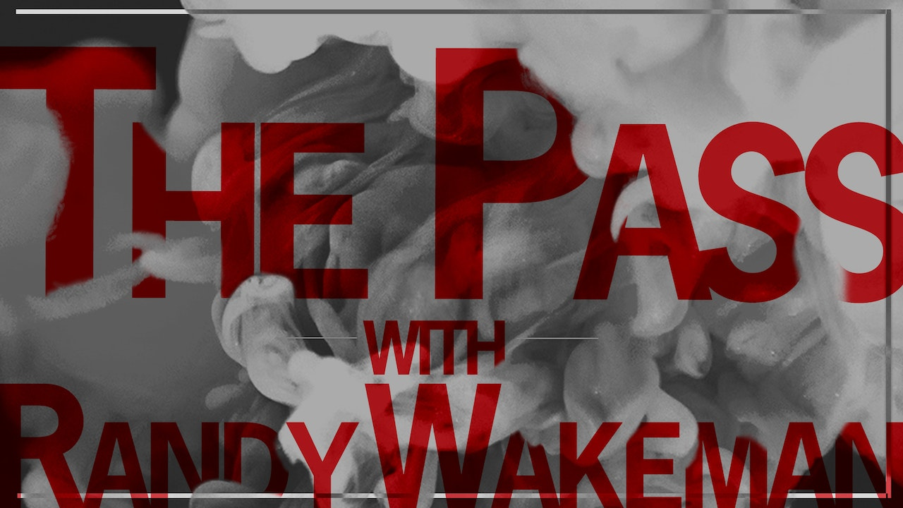 The Pass with Randy Wakeman