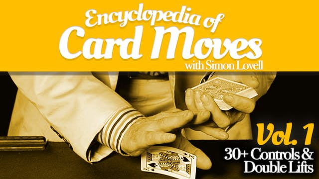 Encyclopedia of Card Moves Volume 1: Controls & Double Lifts Instant Download