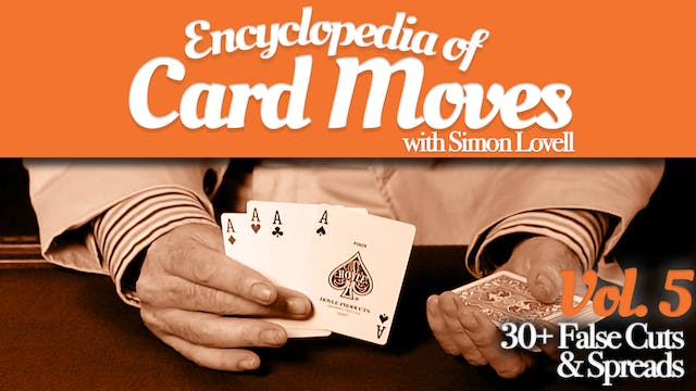 Encyclopedia of Card Moves Volume 5: False Cuts & Spreads Instant Download