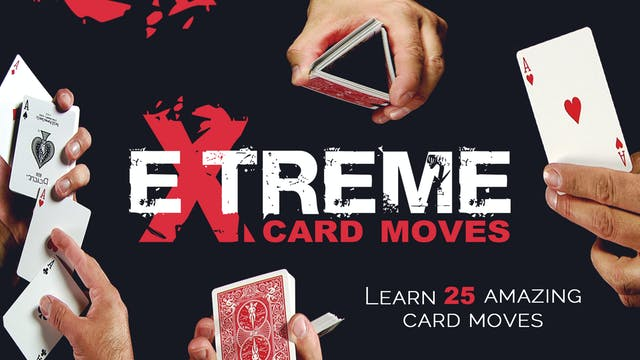 Extreme Card Moves: 25 Amazing Card Moves