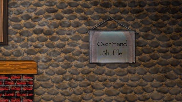 Overhand Shuffle