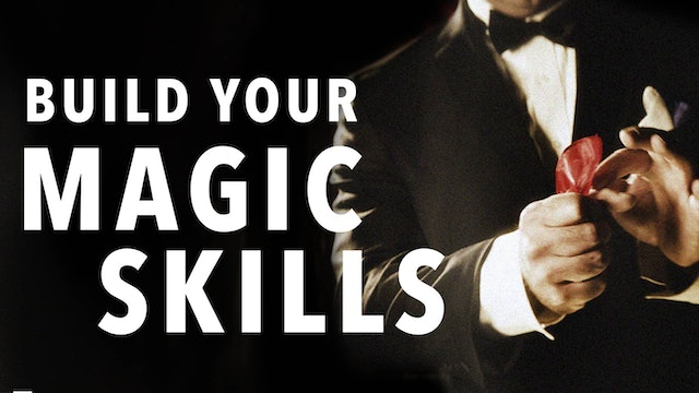 BUILD YOUR MAGIC SKILLS