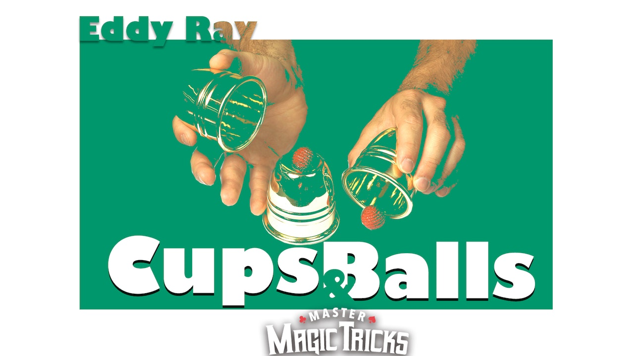 Cups & Balls - The Complete Course on MasterMagicTricks.com