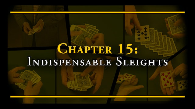 Chapter 15 - Indispensable Sleights
