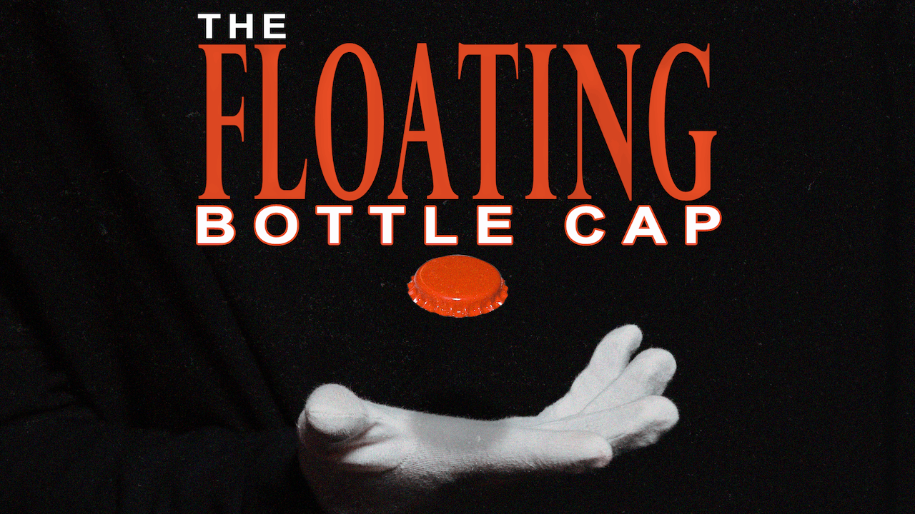 The Floating Bottle Cap - The Complete Course on MasterMagicTricks.com