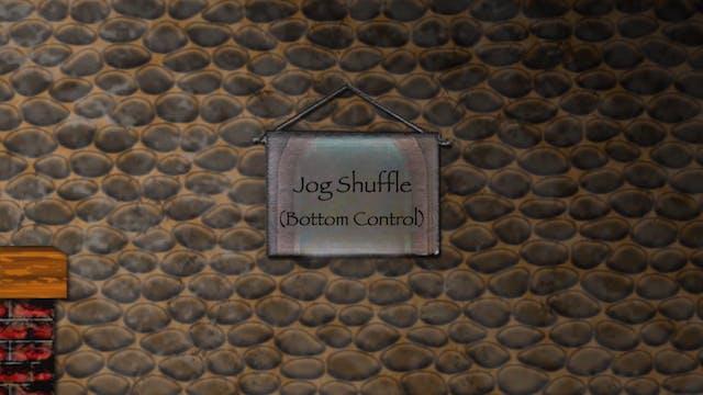 Jog Shuffle (Bottom Control)