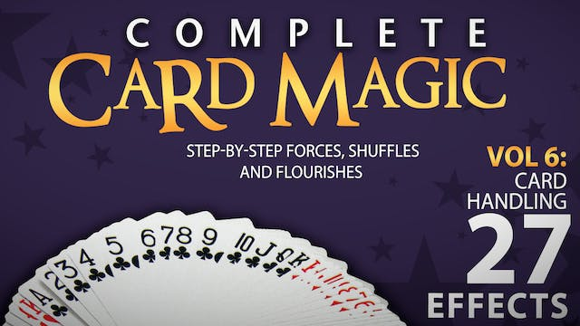 Complete Card Magic Volume 6: Card Handling Full Volume - Download