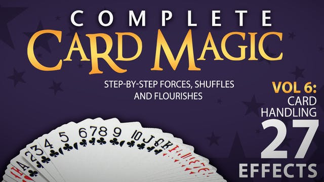 Complete Card Magic Volume 6: Card Handling Instant Download