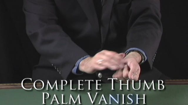 Complete Thumb Palm Vanish