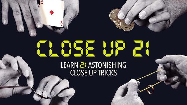 Close-Up 21: Learn 21 Astonishing Close-Up Tricks