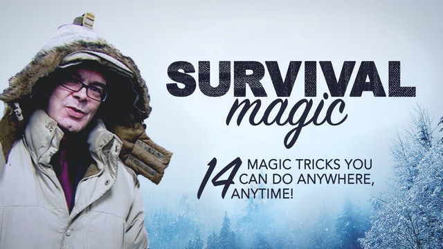 Survival Magic: Magic You Can Do Anywhere, Anytime.