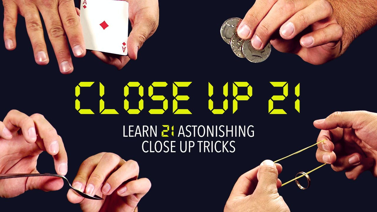 Close-Up 21: Learn 21 Astonishing Close-Up Tricks