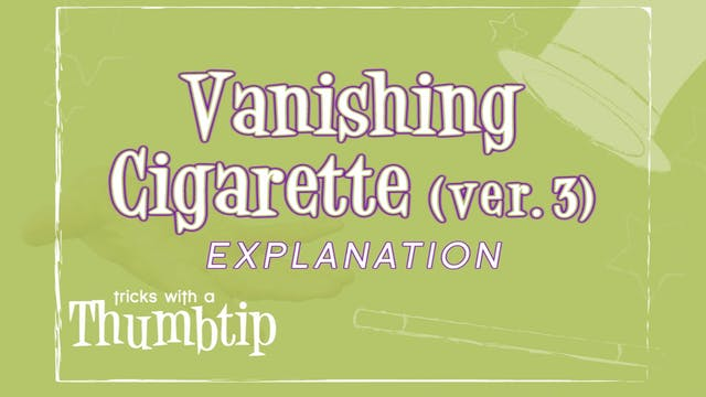 Vanishing Cigarette Version 3