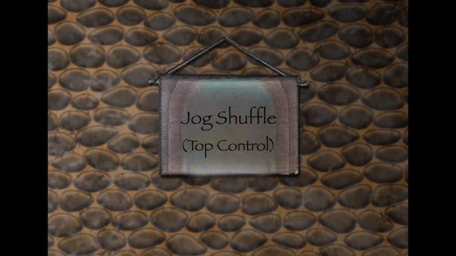 Jog Shuffle (Top Control)