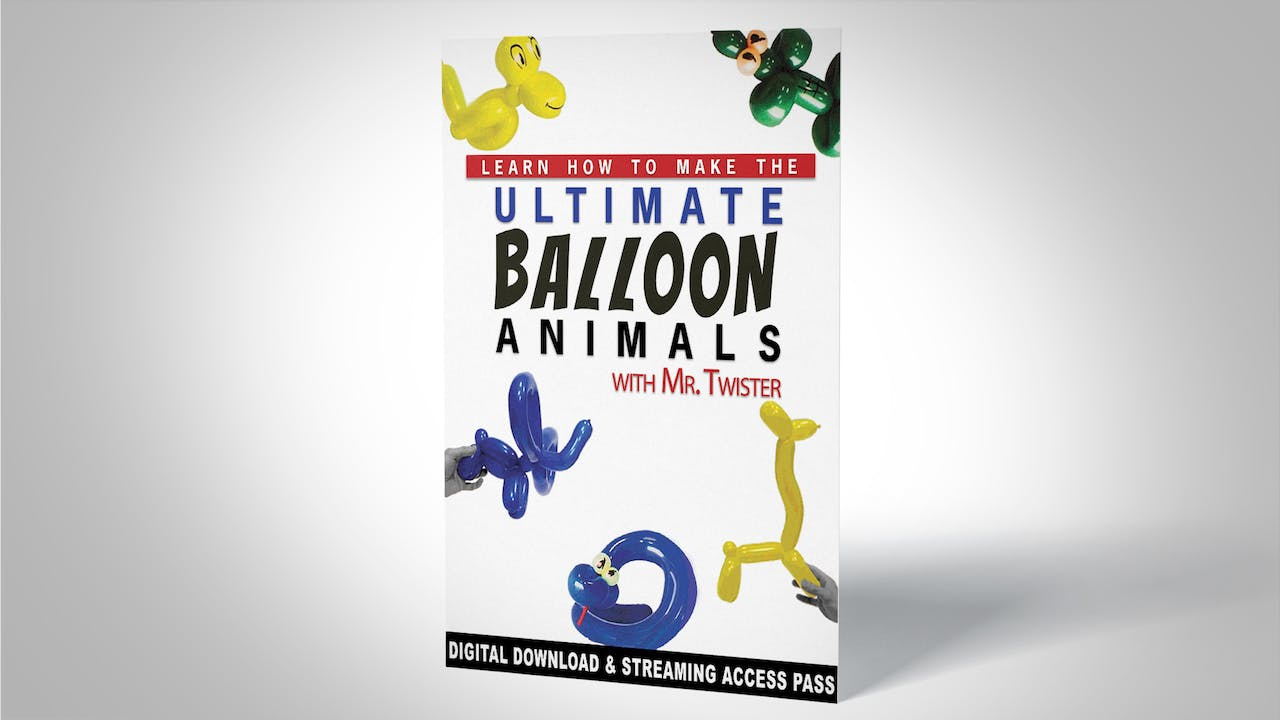Learn How to Make the Ultimate Balloon Animals