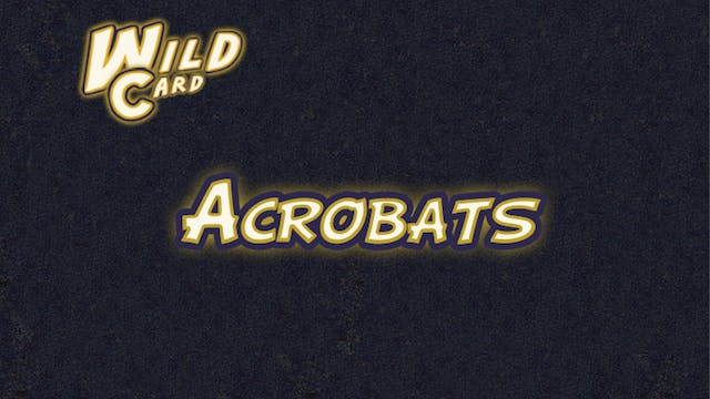 Acrobats - Wild Card Additional Content