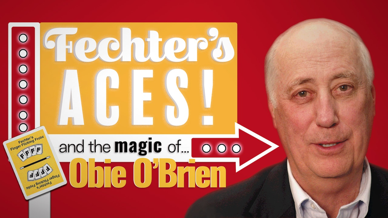 Fechter's Aces and the Magic of Obie O'Brien