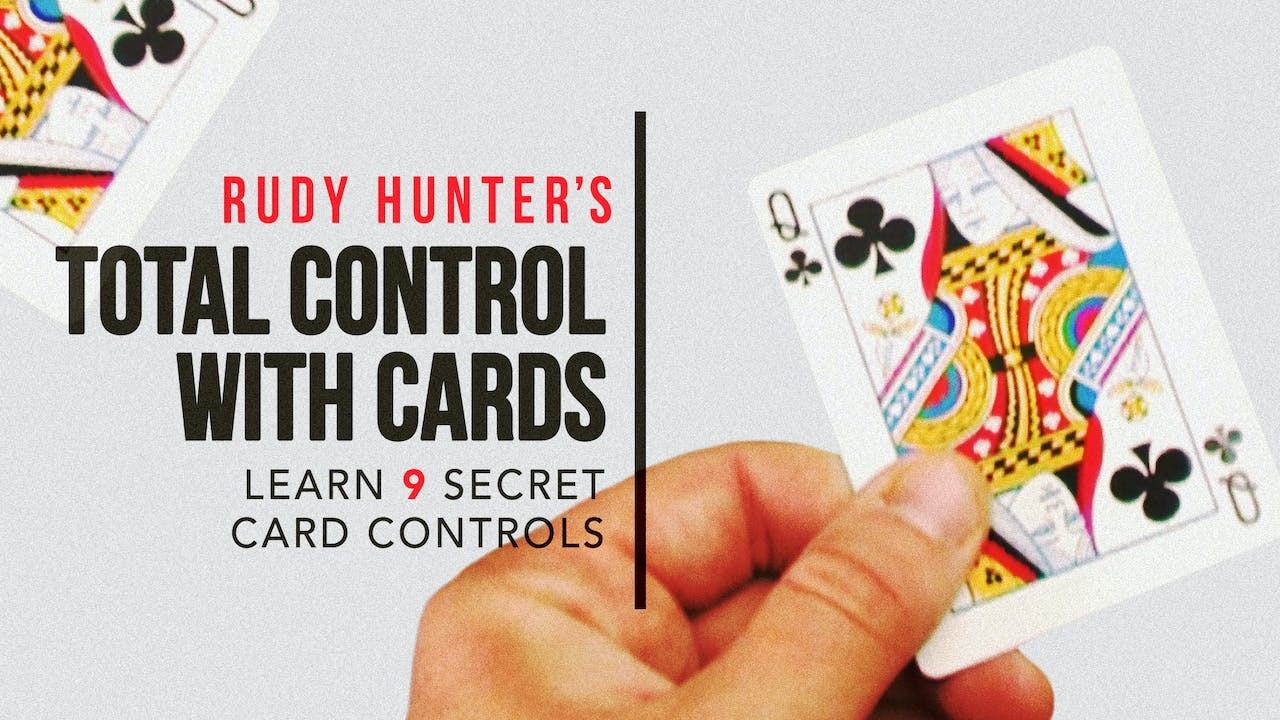 Total Control with Cards with Rudy Hunter