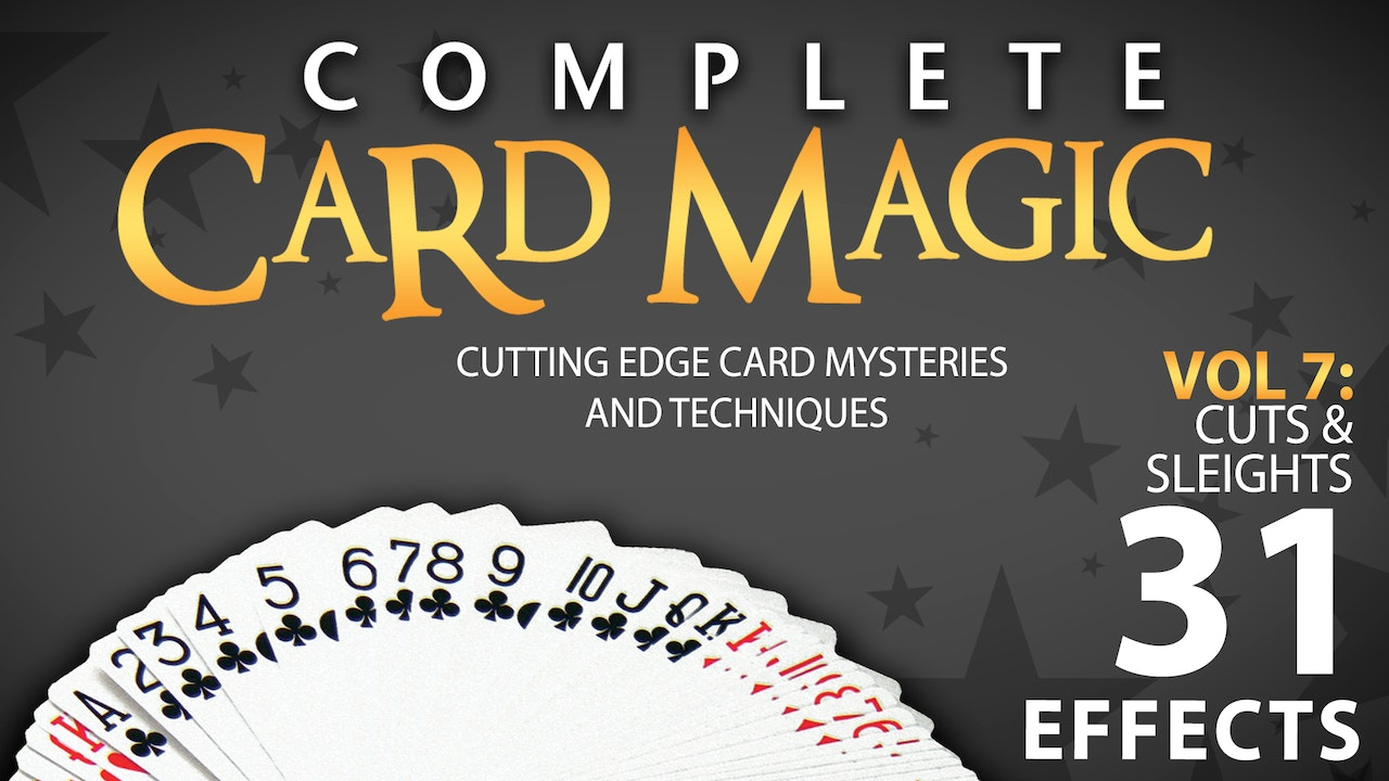 Complete Card Magic Volume 7: Cuts & Sleights