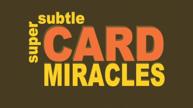 Outro: Super Subtle Card Miracles
