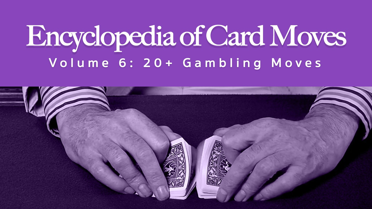 Encyclopedia of Card Moves: Volume 6