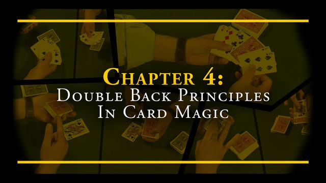 Chapter 4 - Double Back Principles in Card Magic