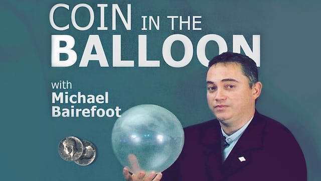 Coin in Balloon with Michael Bairefoot