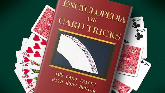 Encyclopedia of Card Tricks with Rudy Hunter