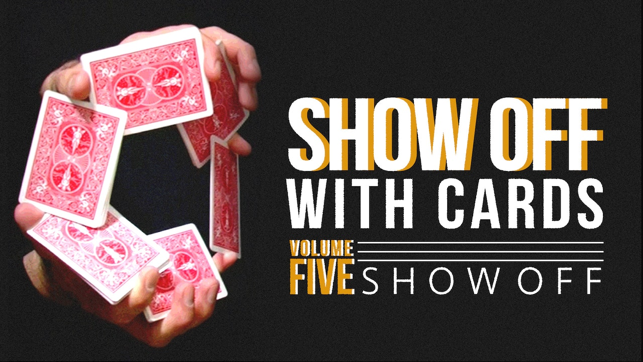 Showoff with Cards: Volume 5