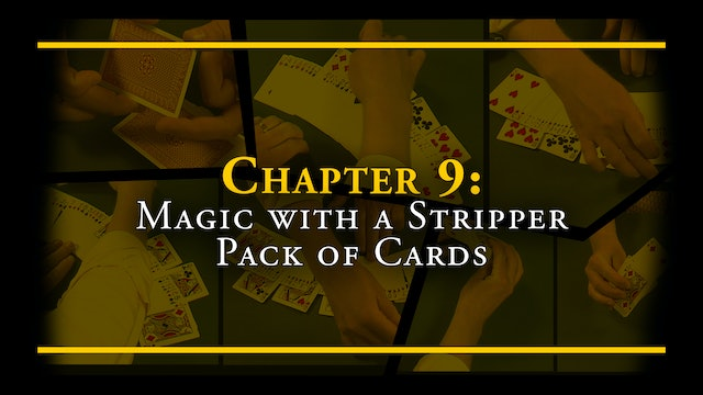 Chapter 9 - Magic with a Stripper Pack of Cards