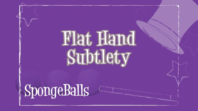 Flat Hand Subtlety
