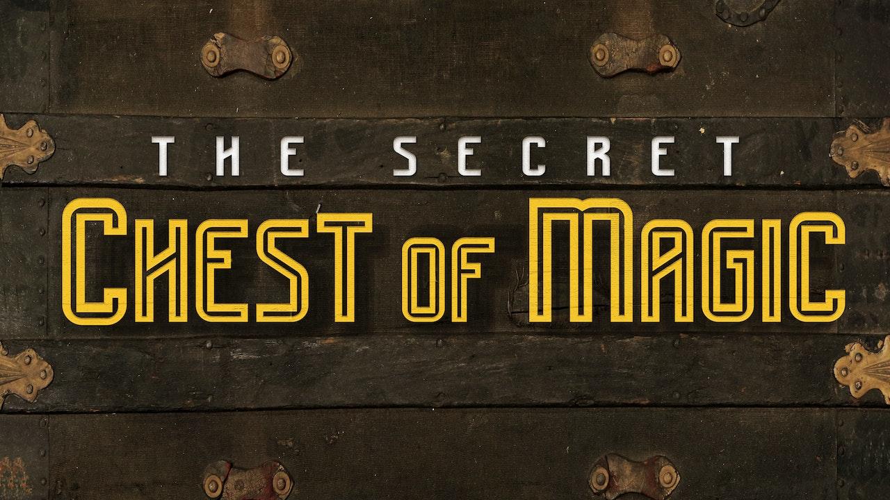 The Secret Chest of Magic