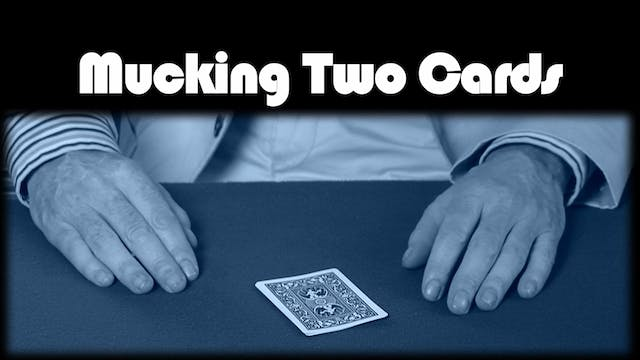 Mucking Two Card