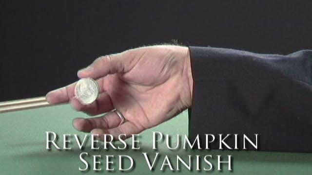 Reverse Pumpkin Seed Vanish