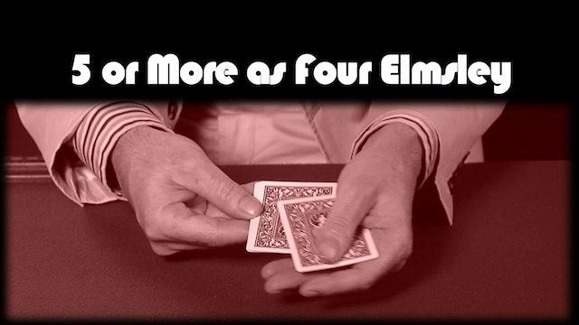 5 or More as 4 Elmsley