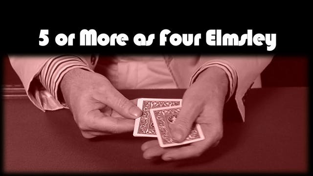 5 or More as 4 Elmsley