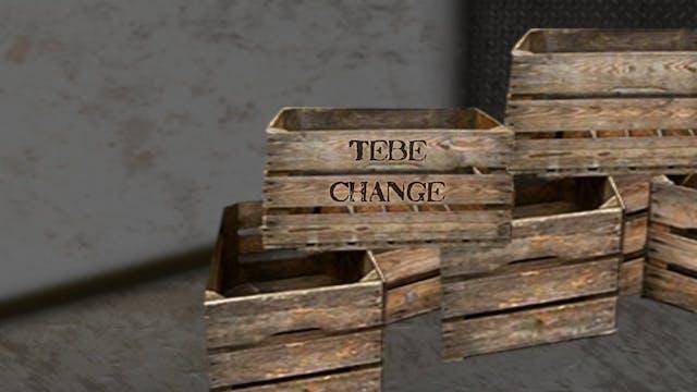 Tebe Change