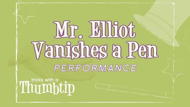 Mr. Elliot Vanishes a Pen