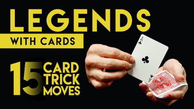 Legends with Cards: 15 Card Trick Moves