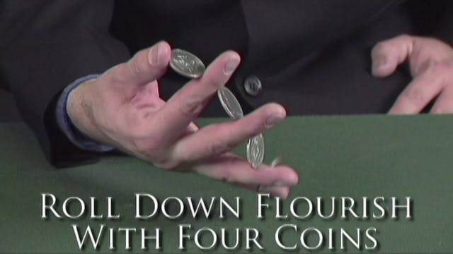 Roll Down Flourish with Four Coins