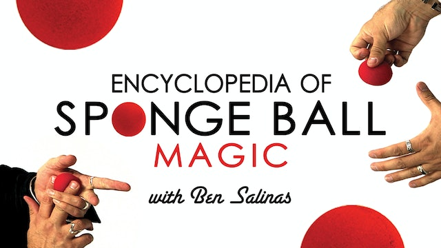 Encyclopedia Of Sponge Ball Magic with Ben Salinas