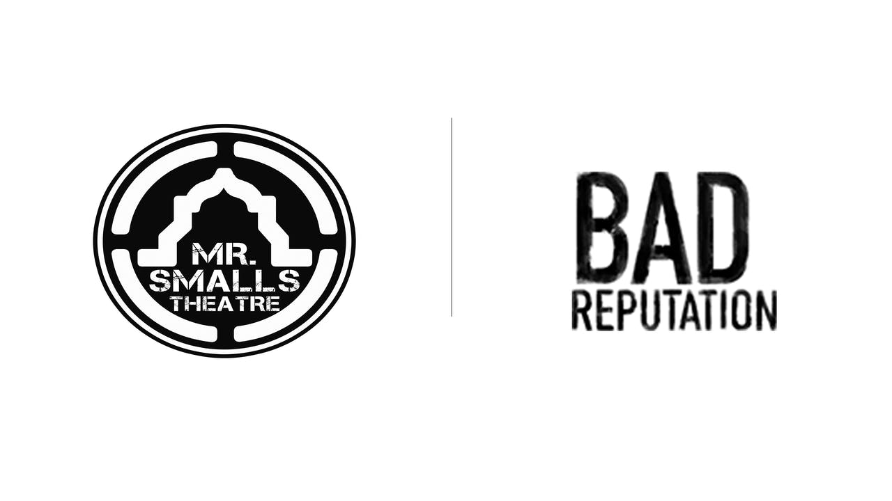 Bad Reputation - Mr. Smalls Theatre