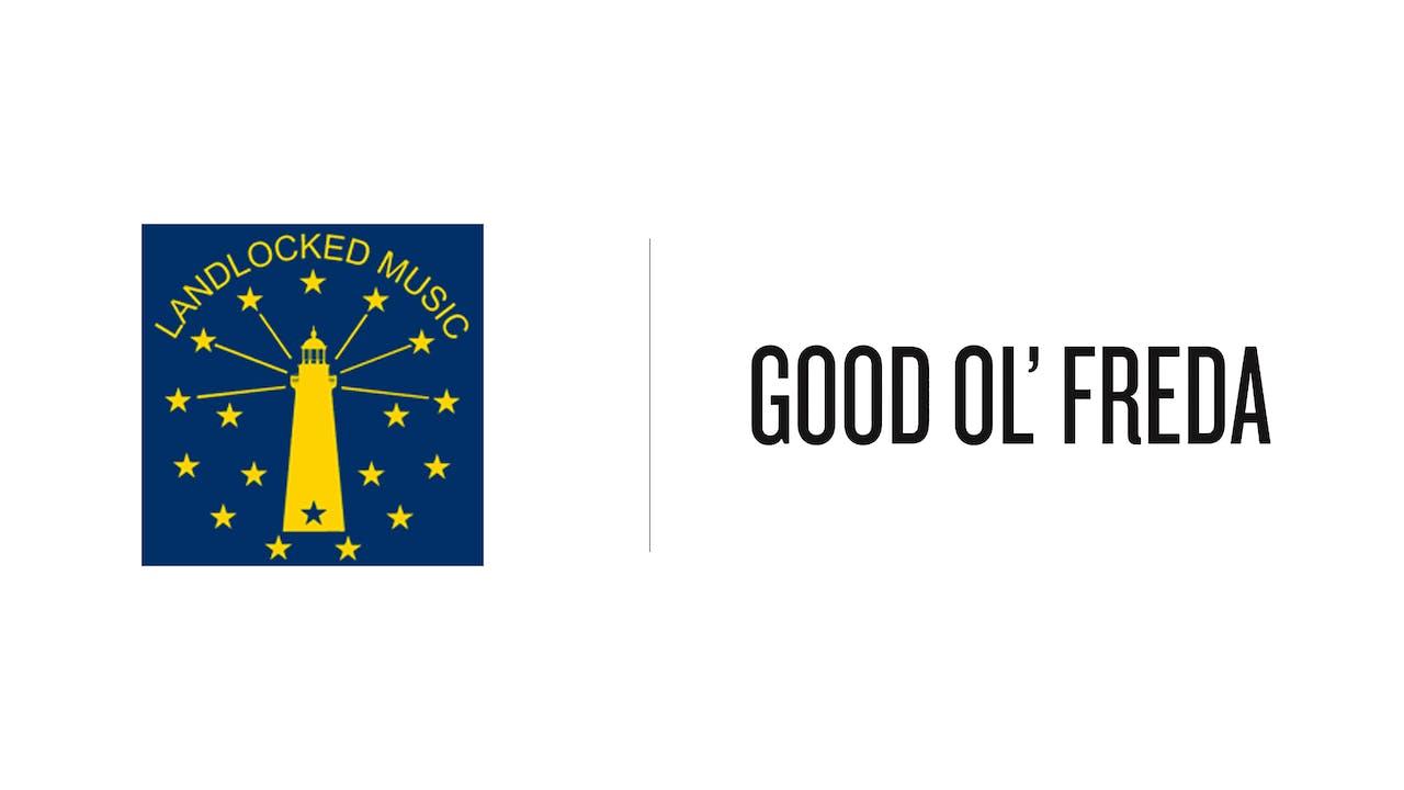 Good Ol Freda - Landlocked Music
