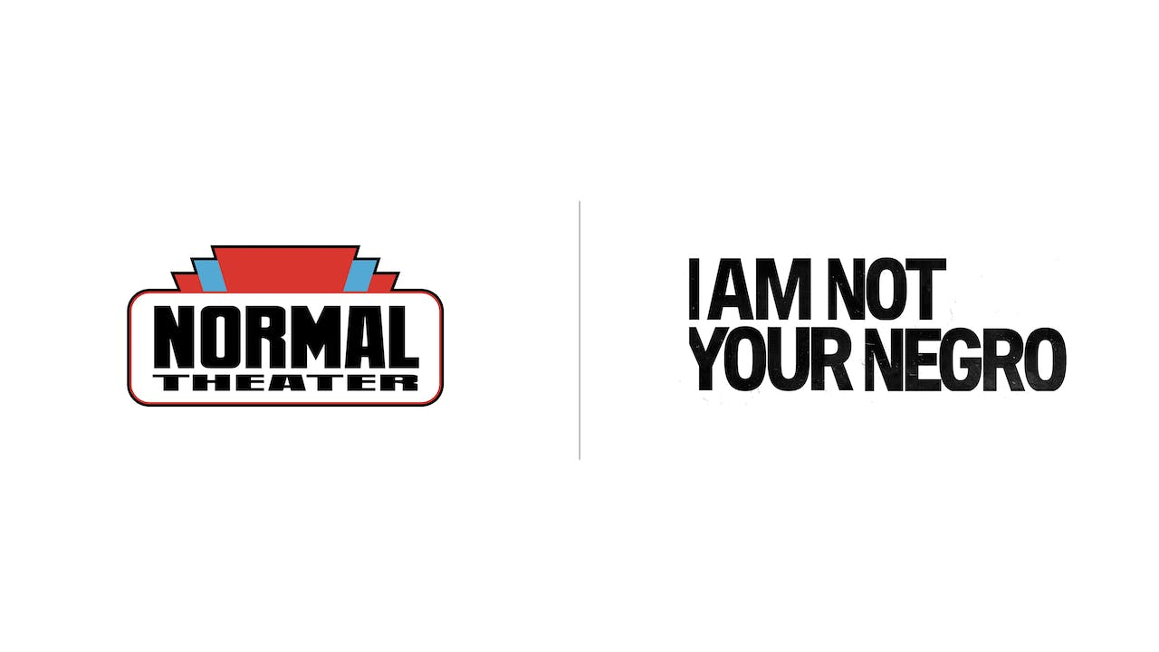 I Am Not Your Negro - Normal Theater